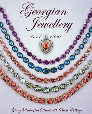 GEORGIAN JEWELLERY 1714-1830 By Ginny Redington - Hardcover
