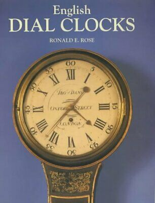 ENGLISH DIAL CLOCKS By Ronald E. Rose - Hardcover **Mint Condition**
