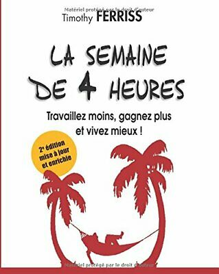 LA SEMAINE DE 4 HEURES (FRENCH EDITION) By Timothy Ferriss **BRAND NEW**
