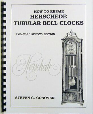 HOW TO REPAIR HERSCHEDE TUBULAR BELL CLOCKS By Steven G. Conover **BRAND NEW**