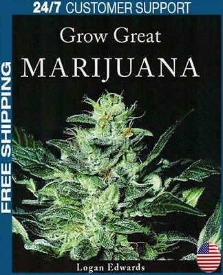 Grow Great Marijuana: An Uncomplicated Guide to Growing the World's Finest Canna