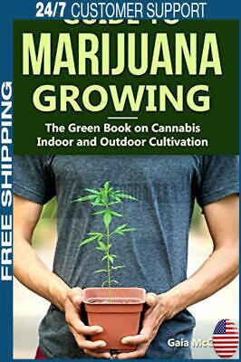 Guide to Marijuana Growing: The Green Book on Cannabis Indoor and Outdoor Cultiv