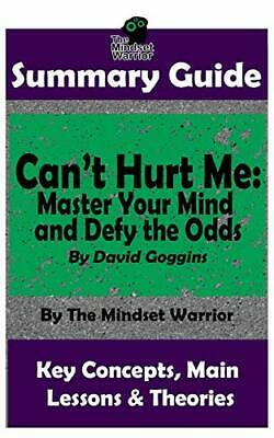 SUMMARY: CAN'T HURT ME: MASTER YOUR MIND AND DEFY ODDS: BY By Mindset NEW