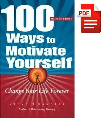 NEW 100 Ways to Motivate Yourself: Change Your Life Forever, Good