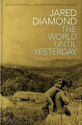 WORLD UNTIL YESTERDAY: WHAT CAN WE LEARN FROM TRADITIONAL By Jared Diamond