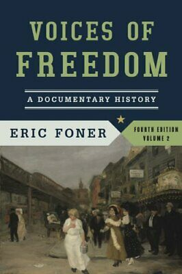 VOICES OF FREEDOM: A DOCUMENTARY HISTORY (FOURTH EDITION) By Eric Foner **NEW**