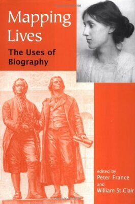 MAPPING LIVES: USES OF BIOGRAPHY (BRITISH ACADEMY By William St Clair **Mint**