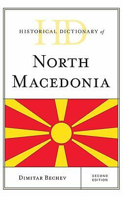Historical Dictionary of North Macedonia, Second Edition Historical Dictionarie