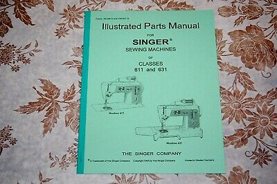 Illustrated Parts Manual to Service Singer Sewing Machines 611, 631