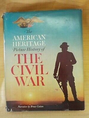 The American Heritage Picture History of The Civil War 1960 Hardback
