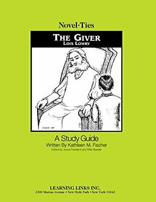 GIVER: NOVEL-TIES STUDY GUIDE By Lois Lowry **BRAND NEW**