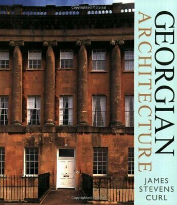 GEORGIAN ARCHITECTURE By James Curl **Mint Condition**