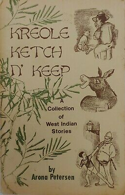 KREOLE KETCH N' KEEP By Arona Petersen A Collection of West Indian Stories 1975