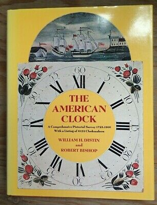 The American Clock Hardcover Book Distin Bishop 1976 Pictorial Survey 1723-900