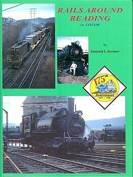 RAILS AROUND READING IN COLOR By Benjamin L Bernhart - Hardcover **Excellent**