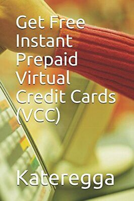 GET FREE INSTANT PREPAID VIRTUAL CREDIT CARDS (VCC) By Kateregga **BRAND NEW**