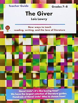 Giver - Teacher Guide By Novel Units, Inc. **Brand New**