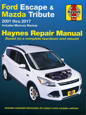 Ford Escape Mazda Tribute & Mercury Mariner 2001-2017 Haynes Manuell 36022 Neu