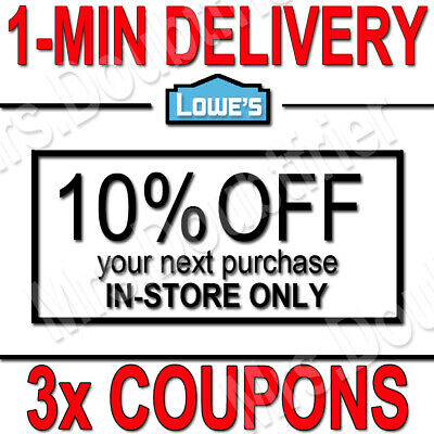 𝟑xLowes 10% OFF3COUPONS FAST DELIVERY-INSTORE ONLY EXPIRES 𝟐/𝟐𝟕