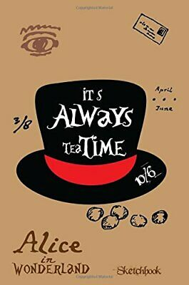 ALICE IN WONDERLAND QUOTES SKETCHBOOK: MAD HATTER - ITS By Art Is Life BRAND NEW