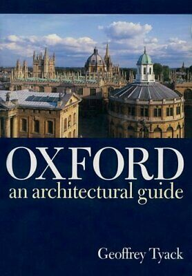 OXFORD: AN ARCHITECTURAL GUIDE By Geoffrey Tyack **Mint Condition**