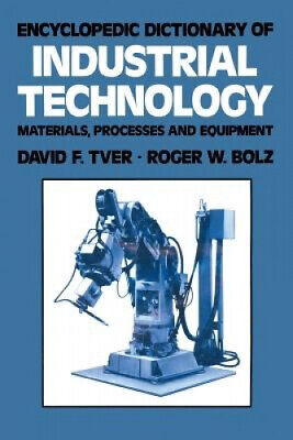 Encyclopedic Dictionary of Industrial Technology: Materials, Processes and