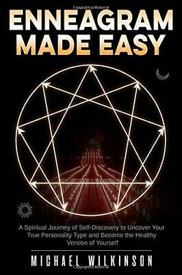 ENNEAGRAM MADE EASY: A SPIRITUAL JOURNEY OF SELF-DISCOVERY By Michael Wilkinson