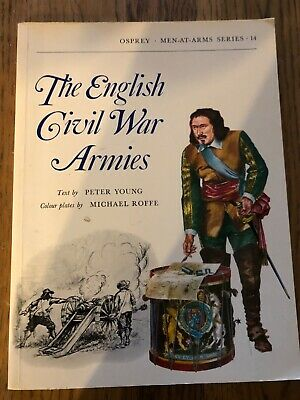 The English Civil War Armies by Peter Young Osprey Men-at-Arms