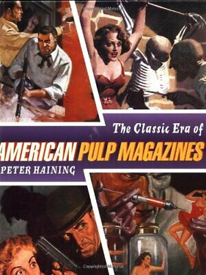 CLASSIC ERA OF AMERICAN PULP MAGAZINES By Peter Haining - Hardcover *Excellent*