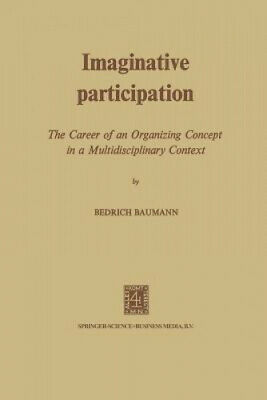 Imaginative Participation: The Career of an Organizing Concept in a