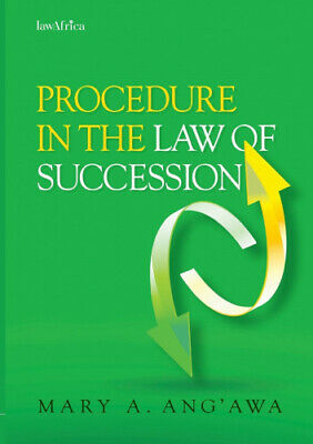 Procedure in the Law of Succession in Kenya by Mary a. Ang'awa.