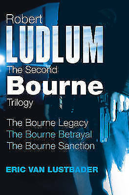 Robert Ludlum: The Second Bourne Trilogy: The Bourne Legacy, the Bourne Betraya…