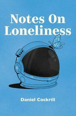 Notes on Loneliness NUOVO Cockrill Dan