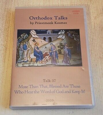 Orthodox Talks by Priestmonk Kosmas - Talk 37, More Than That, Blessed are......