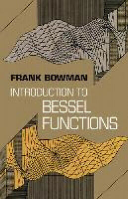 Introduction to Bessel Functions (Dover Books on Mathematics) by Frank Bowman.