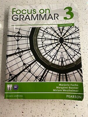 Focus on Grammar 3, 4th Edition Fuchs, Bonner, Westheimer