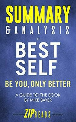 SUMMARY & ANALYSIS OF BEST SELF: BE YOU, ONLY BETTER | A By Zip Reads BRAND NEW