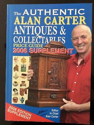 Alan Carter's Price Guide To Antiques 2006 Supplement