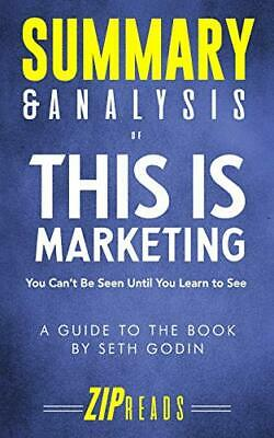 SUMMARY & ANALYSIS OF THIS IS MARKETING: YOU CAN'T BE SEEN By Zip Reads **NEW**