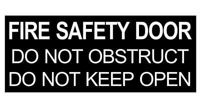 Fire Safety Door Do Not Obstruct Keep Open Sign Plaque - 30 Colours & 2 Sizes