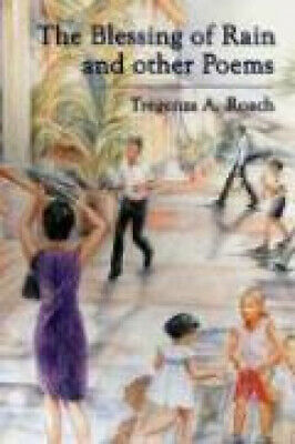 The Blessing of Rain and Other Poems by Roach, Tregenza A..