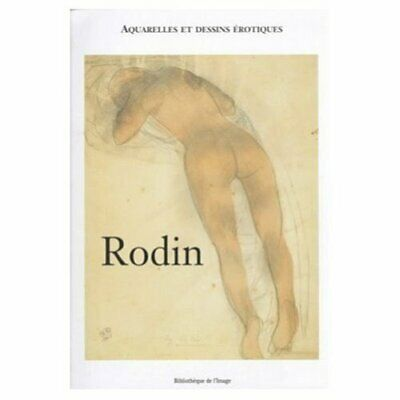 RODIN: AQUARELLES ET DESSINS EROTIQUES (FRENCH EDITION) By Claudie Judrin *VG+*