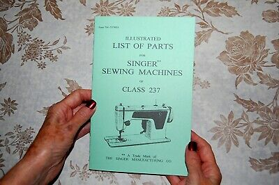 Illustrated Parts Manual to Service & Adjust Singer Sewing Machines of Class 237