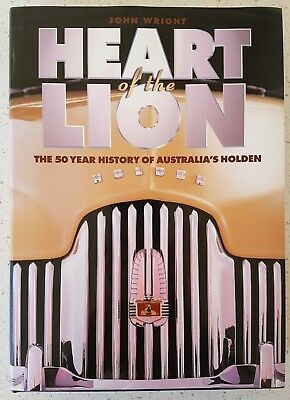 The Heart of the Lion The 50 Year History of Australia's Holden  John Wright