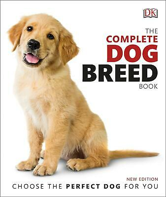 The Complete Dog Breed Book: Choose the Perfect Dog For You by DK