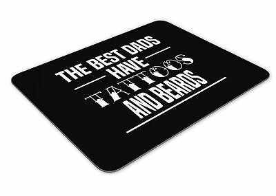 The Best Dads Have Tattoos And Beards Funny Mousemat
