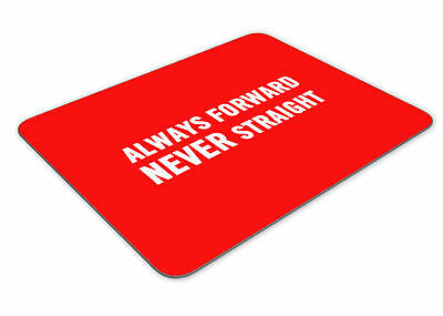 Always Forward Never Straight Funny Mousemat Office Mouse Mat