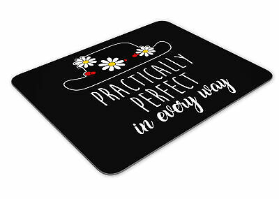 Practically Perfect In Every Way Mousemat Office Rectangle Mouse Mat Funny