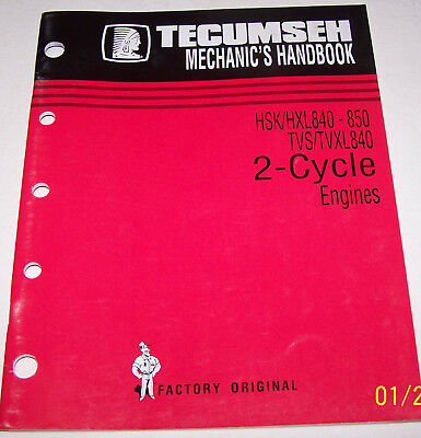 Tecumseh Mechanic's Handbook HSK/HXL 840-850, TVS/TVXL 840 2-Cycle Engines