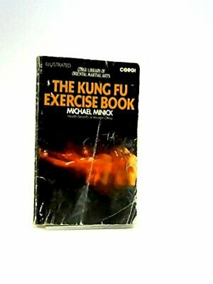 KUNG FU EXERCISE BOOK: HEALTH SECRETS OF ANCIENT CHINA By Michael Minick